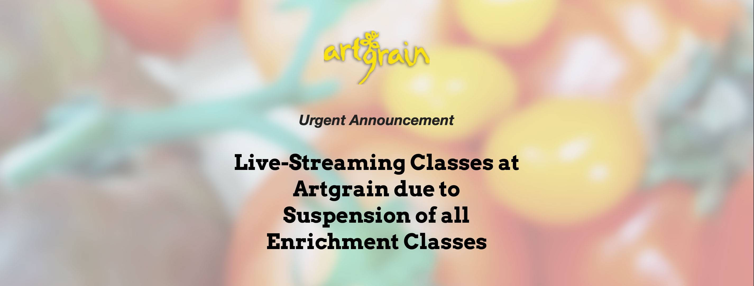 Live Streaming Classes at Artgrain due to Suspension of all Enrichment Centres